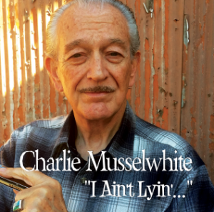 Charlie Musselwhite I Ain't Lyin' CD