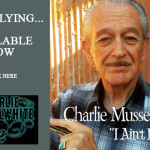 Available Now: Charlie Musselwhite I Ain't Lyin' CD