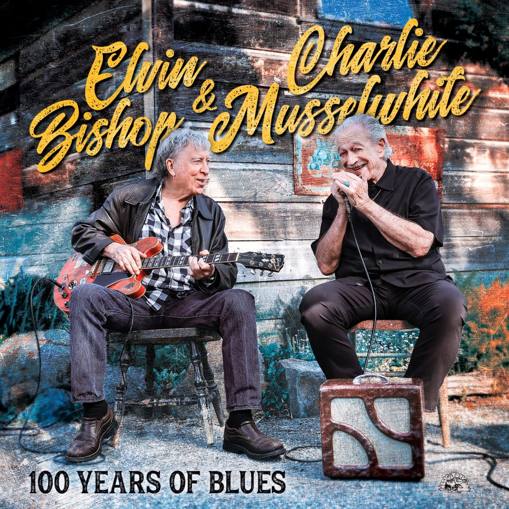 Charlie Musselwhite and Elvin Bishop 100 Years of Blues